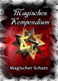 ebook: Magisches Kompendium - Magischer Schutz