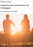 eBook: Liebe kommt manchmal auf Umwegen