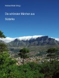 ebook: Die schönsten Märchen aus Südafrika