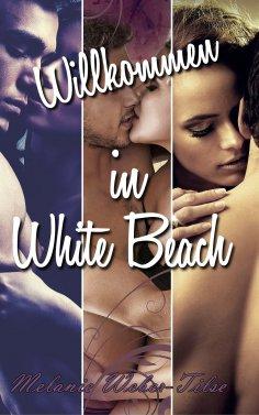 eBook: Willkommen in White Beach: Sammelband