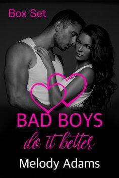 ebook: Bad Boys do it better (Bad Boys Box Set)