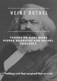 eBook: Heinz Duthel: Theses on Karl Marx, Pierre Bourdieu and Michel Foucault