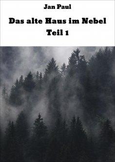 ebook: Das alte Haus im Nebel Teil 1