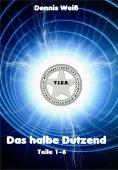 eBook: T.I.E.R.- Tierische intelligente Eingreif- und Rettungstruppe- Das halbe Dutzend (Teile 1-6)