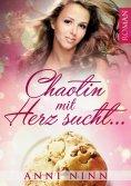 ebook: Chaotin mit Herz sucht ...