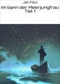 ebook: Im bann der Meerjungfrau Teil 1