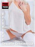 eBook: Erotische Erzählungen - Verbotene sexuelle Geheimnisse