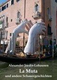 eBook: La Muta und andere Schauergeschichten