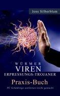 eBook: Würmer, Viren Erpressungs-Trojaner