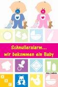 eBook: Schnulleralarm...wir bekommen ein Baby