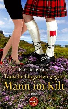 eBook: Tausche Ehegatten gegen Mann im Kilt