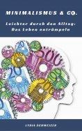 ebook: Leichter durch den Alltag: Das Leben entrümpeln (Minimalismus & Co.)