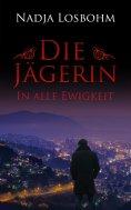 ebook: Die Jägerin - In Alle Ewigkeit