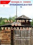 ebook: Pferdesoldaten 4 - Das Fort der Verlorenen