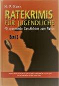 eBook: Ratekrimis für Jugendliche – Band 2 : 40 neue Geschichten zum Raten
