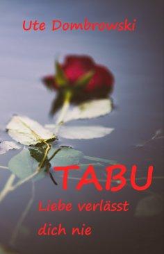 ebook: Tabu Liebe verlässt dich nie