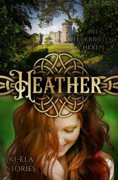 eBook: Heather - Die feuerroten Hexen