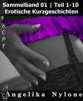 eBook: Erotische Kurzgeschichten - Sammelband Teile 01-10