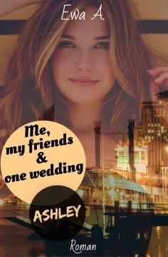 eBook: Me, my friends & one wedding 4: Ashley