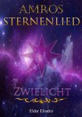 eBook: Amros: Sternenlied - Zwielicht