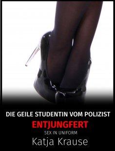 eBook: Die geile Studentin vom Polizisten entjungfert