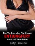eBook: Die Tochter des Nachbarn entjungfert vom reichen Mann