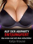 eBook: Auf der Abiparty entjungfert