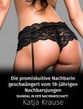 eBook: Die promiskuitive Nachbarin geschwängert vom schüchternen, 18-jährigen Nachbarsjungen
