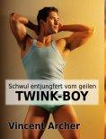 eBook: Schwul entjungfert vom geilen Twink-Boy
