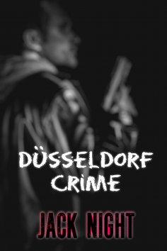 eBook: Düsseldorf Crime: Ganz alleine gegen die Mafia