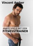 eBook: Anale Spiele mit dem Fitnesstrainer