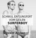 ebook: Schwul entjungfert vom geilen Surferboy