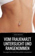 eBook: Vom Frauenarzt untersucht und rangenommen