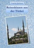 eBook: Reiseskizzen aus der Türkei