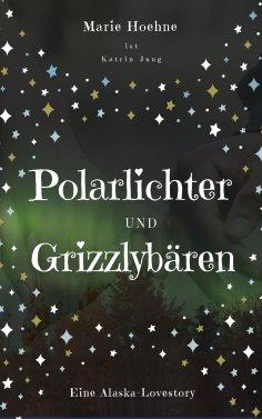 eBook: Polarlichter und Grizzlybären