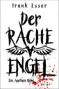 eBook: Der Racheengel - Ein Aachen Krimi