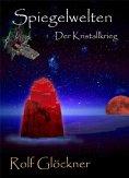 eBook: Spiegelwelten Der Kristallkrieg