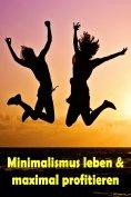 eBook: Minimalismus leben & maximal profitieren