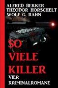 eBook: So viele Killer: Vier Kriminalromane