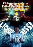 eBook: FC Barcelona – Barça Futbol Club Barcelona. Barça or Blaugrana