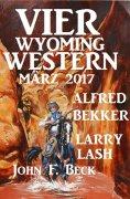 ebook: Vier Wyoming Western März 2017