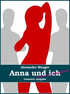 eBook: Anna und ich und unser Hausfreund
