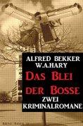 ebook: Das Blei der Bosse: Zwei Kriminalromane