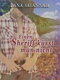 ebook: Einen Sheriff küsst man nicht