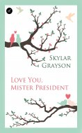 eBook: Love you, Mister President