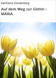 eBook: Auf dem Weg zur Göttin : MARIA