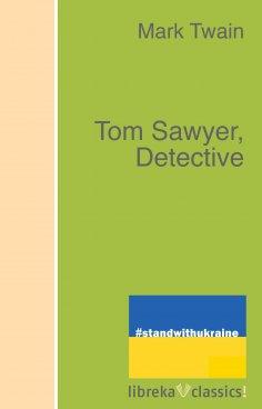 ebook: Tom Sawyer, Detective