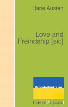 eBook: Love and Freindship [sic]