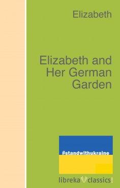 ebook: Elizabeth and Her German Garden