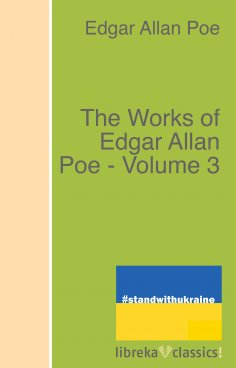 ebook: The Works of Edgar Allan Poe - Volume 3